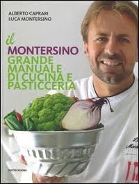 Libri :  Il Montersino. Grande manuale di cucina e pasticceria